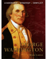 Osprey Publishing Command 021 George Washington Leadership,  Strategy and Conflict