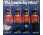 The Art of the Toy Soldier - Ehrlich, Burtt; Kurtz, Henry I.