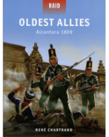 Osprey Publishing Raid 034 Oldest Allies Alcantara 1809
