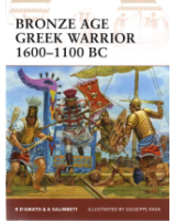 Osprey Publishing Warrior 153 Bronze Age Greek Warrior 1600-1100 BC